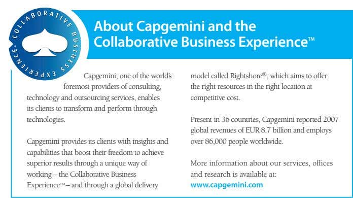 About Capgemini and the Collaborative Business Experience TM Capgemini, one of the world's foremost providers