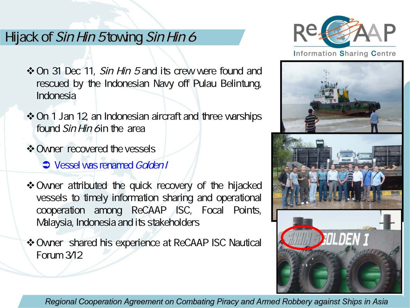 HijackHijack ofof SinSin HinHin 55 towingtowing SinSin HinHin 66 On 31 Dec 11, Sin Hin