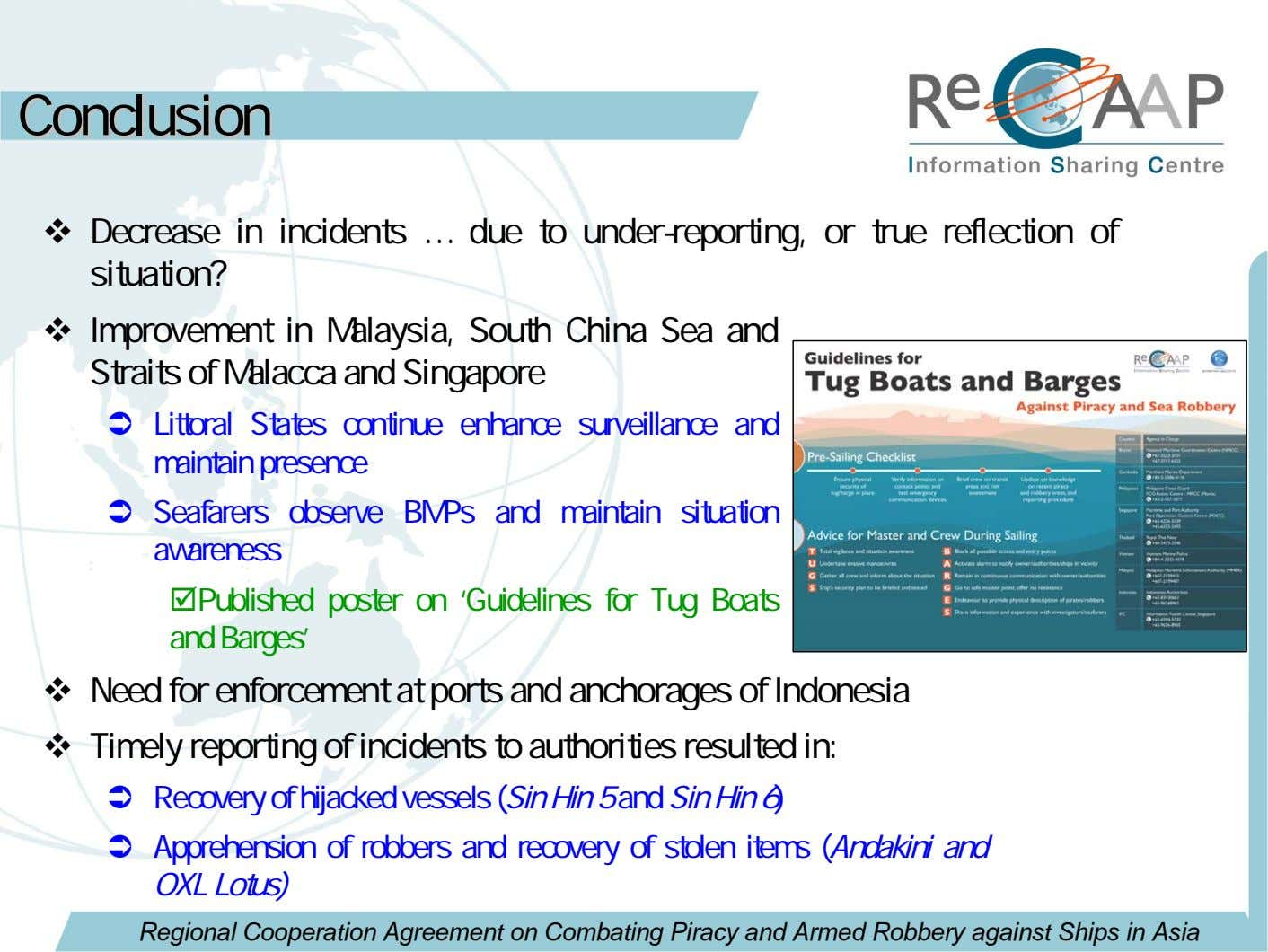 ConclusionConclusion Decrease in incidents … due to under-reporting, or true reflection of situation? Improvement
