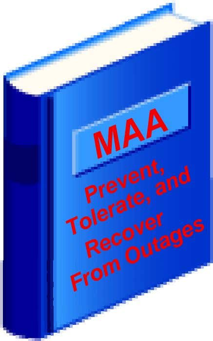 MAA Prevent, Tolerate, and From Outages Recover