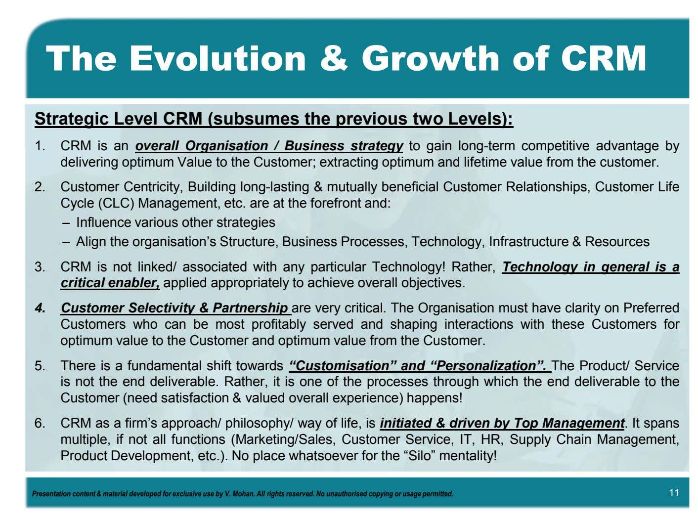 The Evolution & Growth of CRM Strategic Level CRM (subsumes the previous two Levels): 1.