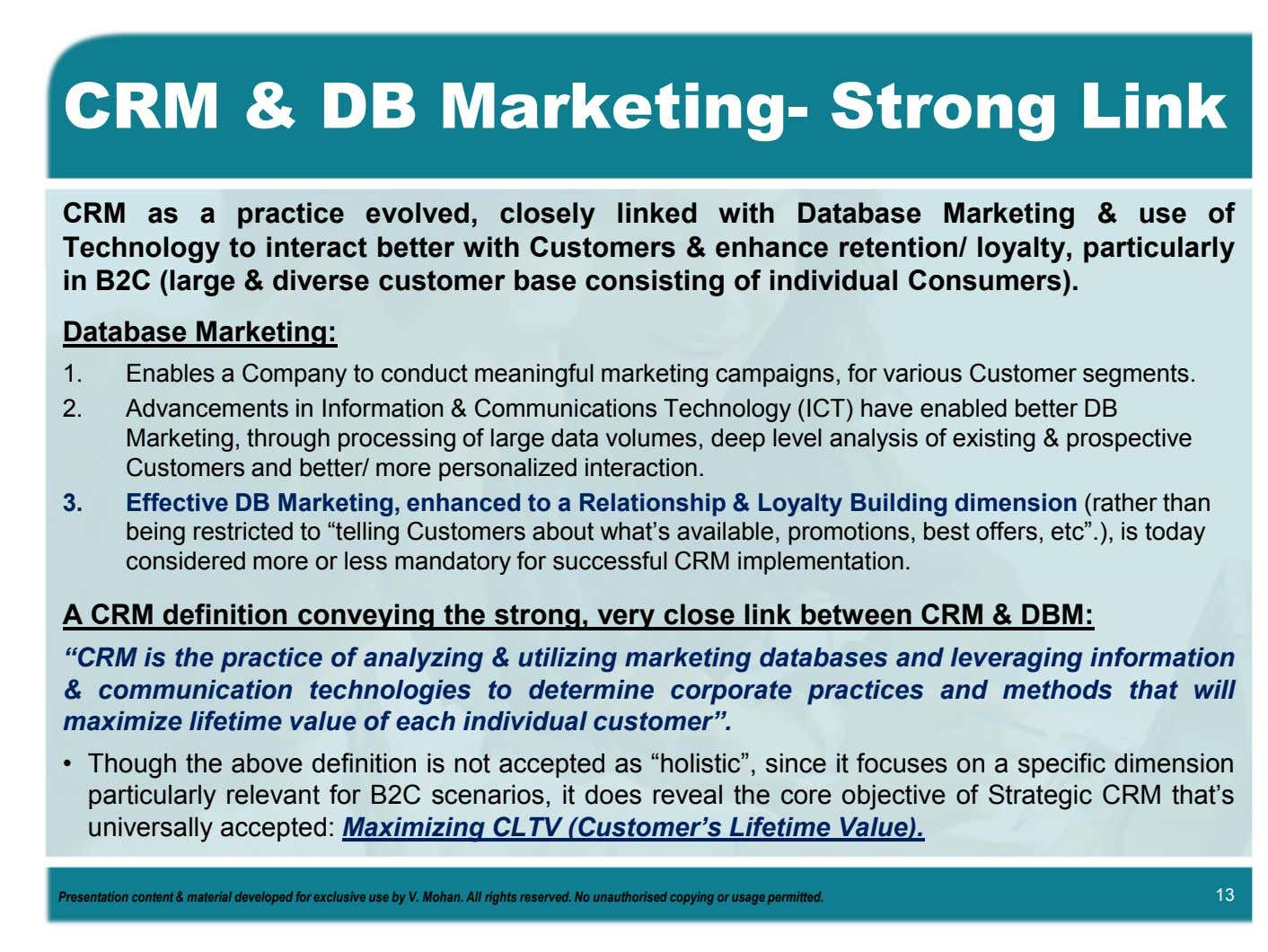 CRM & DB Marketing- Strong Link CRM as a practice evolved, closely linked with Database
