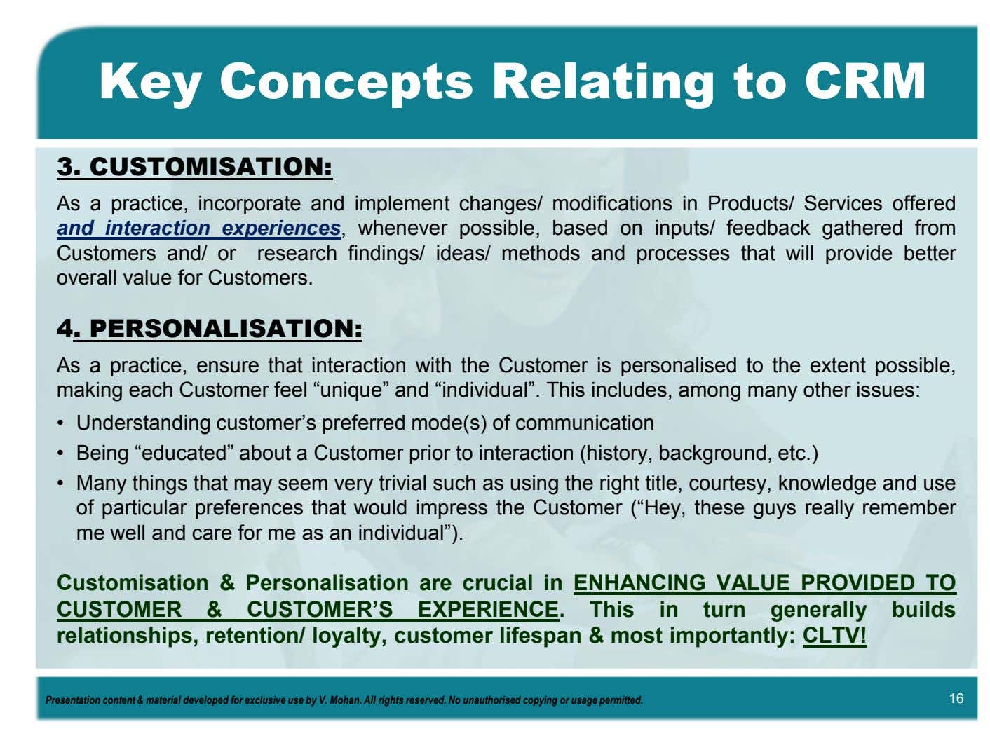 Key Concepts Relating to CRM 3. CUSTOMISATION: As a practice, incorporate and implement changes/ modifications