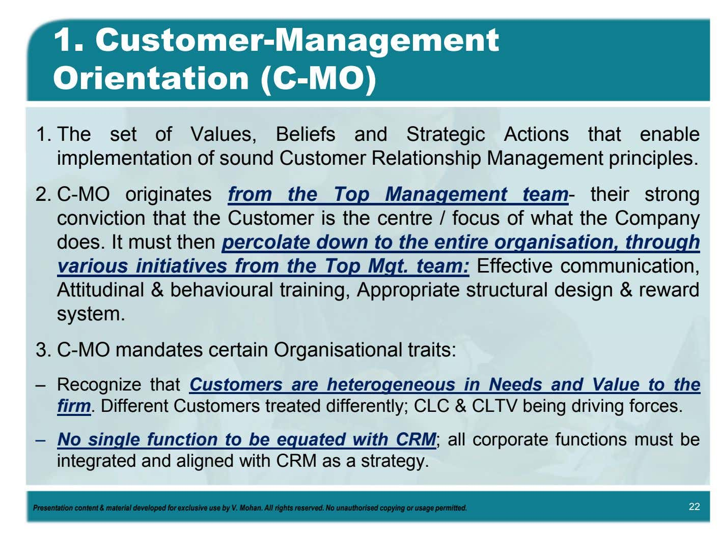 1. Customer-Management Orientation (C-MO) 1. The set of Values, Beliefs and Strategic Actions that enable