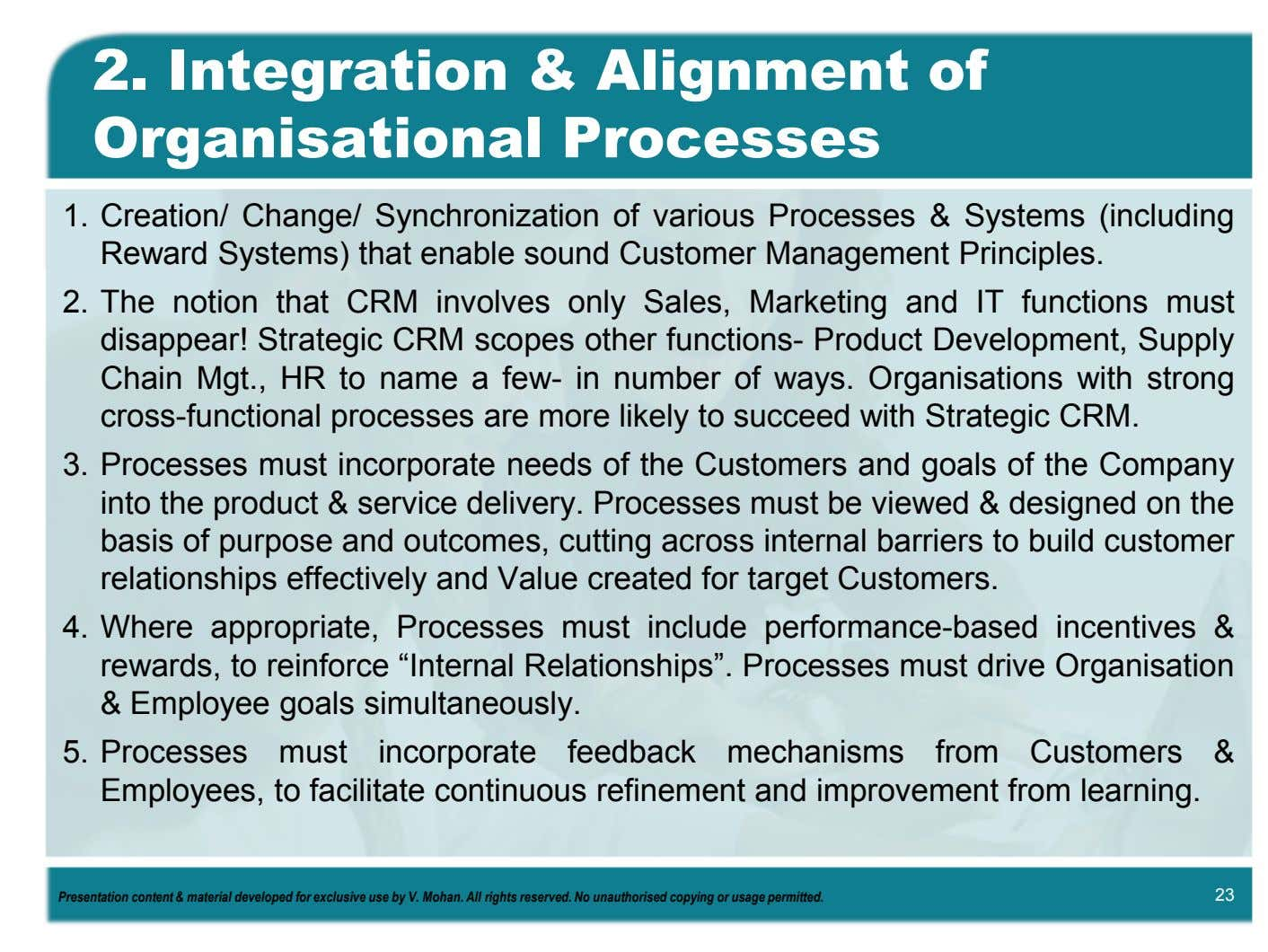 2. Integration & Alignment of Organisational Processes 1. Creation/ Change/ Synchronization of various Processes