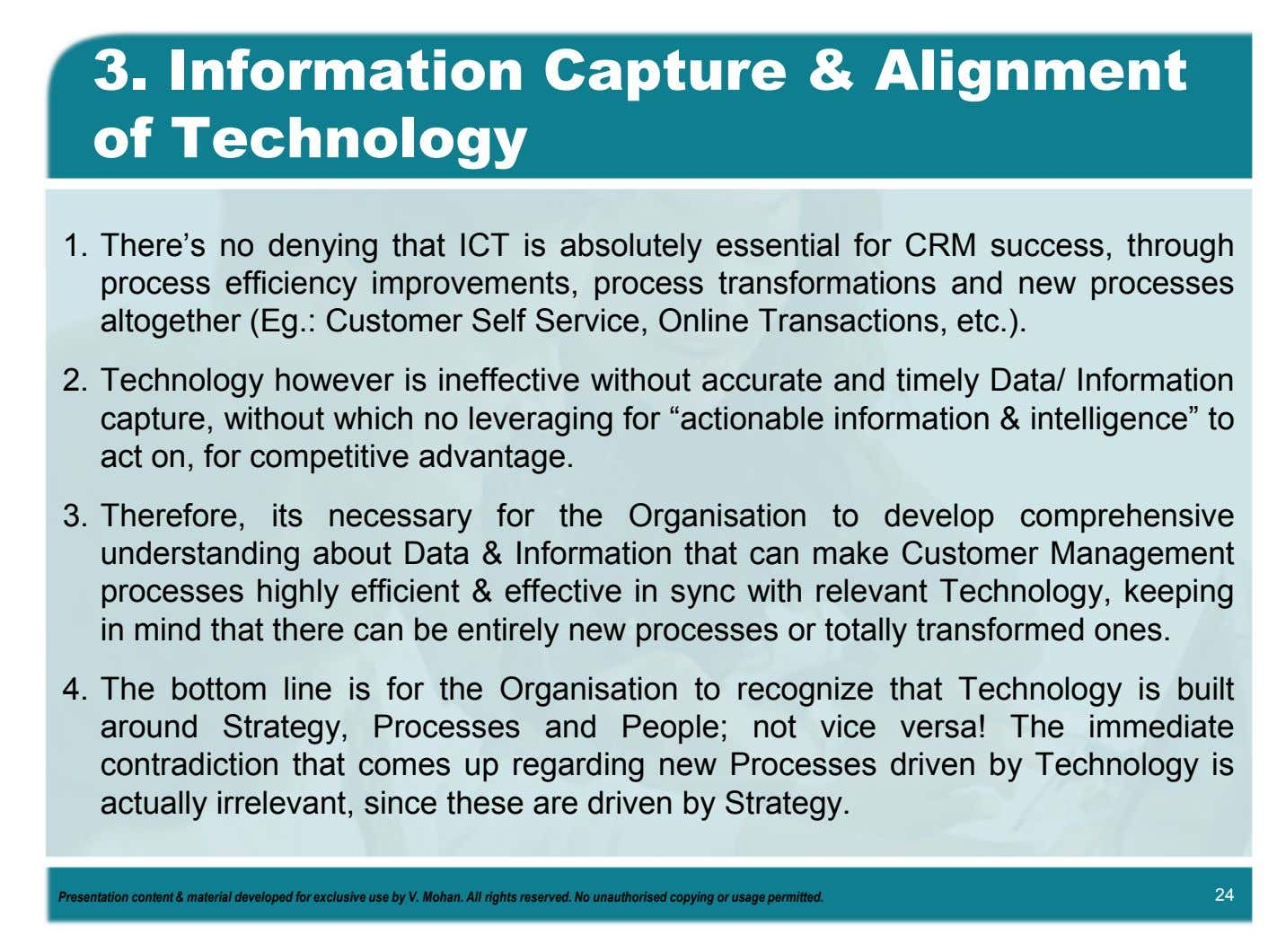 3. Information Capture & Alignment of Technology 1. There's no denying that ICT is absolutely