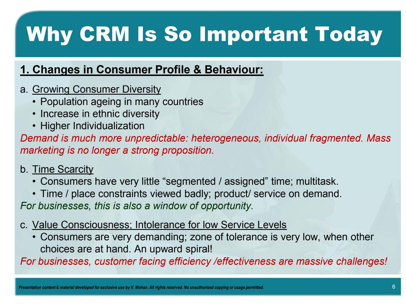 Why CRM Is So Important Today 1. Changes in Consumer Profile & Behaviour: a. Growing