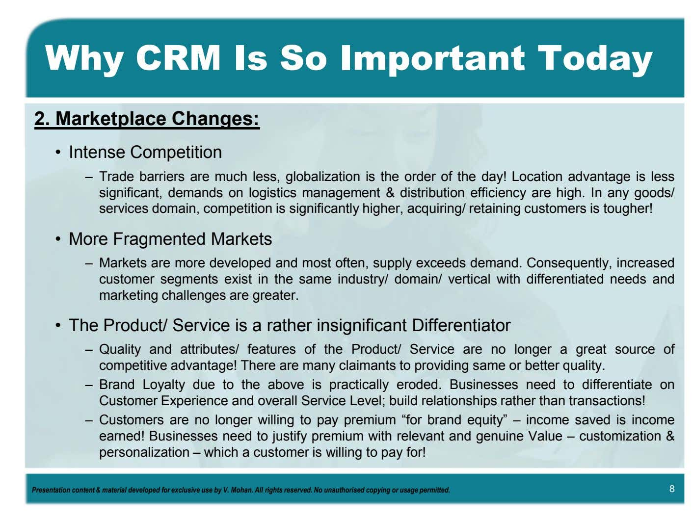 Why CRM Is So Important Today 2. Marketplace Changes: • Intense Competition – Trade barriers