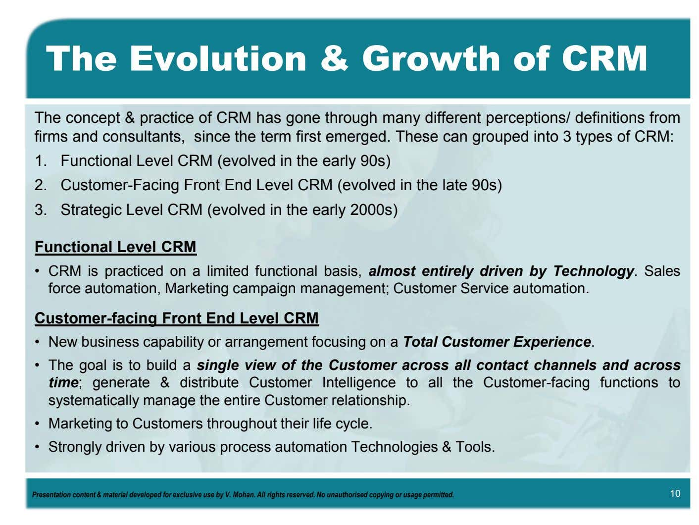 The Evolution & Growth of CRM The concept & practice of CRM has gone through