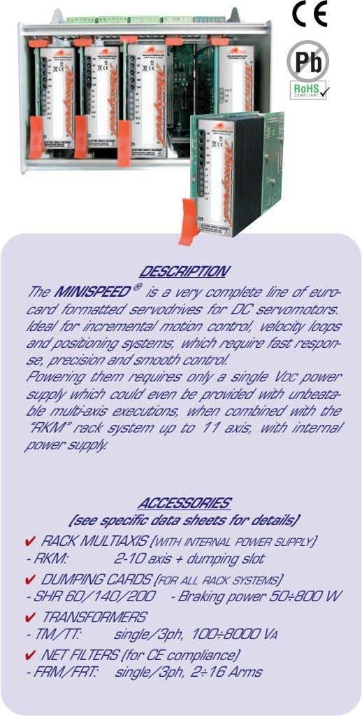 COMPLIANT DESCRIPTION The MINISPEED ® is a very complete line of euro- card formatted servodrives