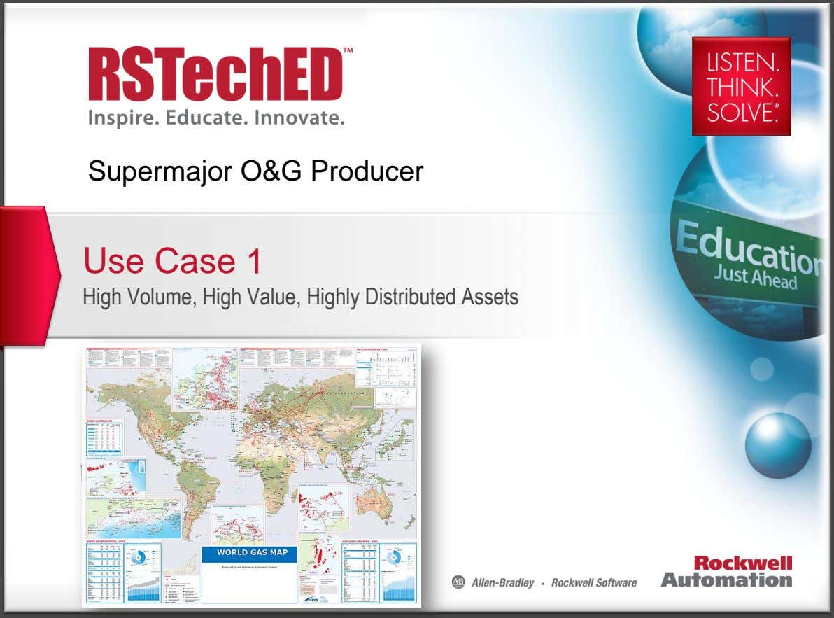 Supermajor O&G Producer Use Case 1 High Volume, High Value, Highly Distributed Assets PUBLIC INFORMATION