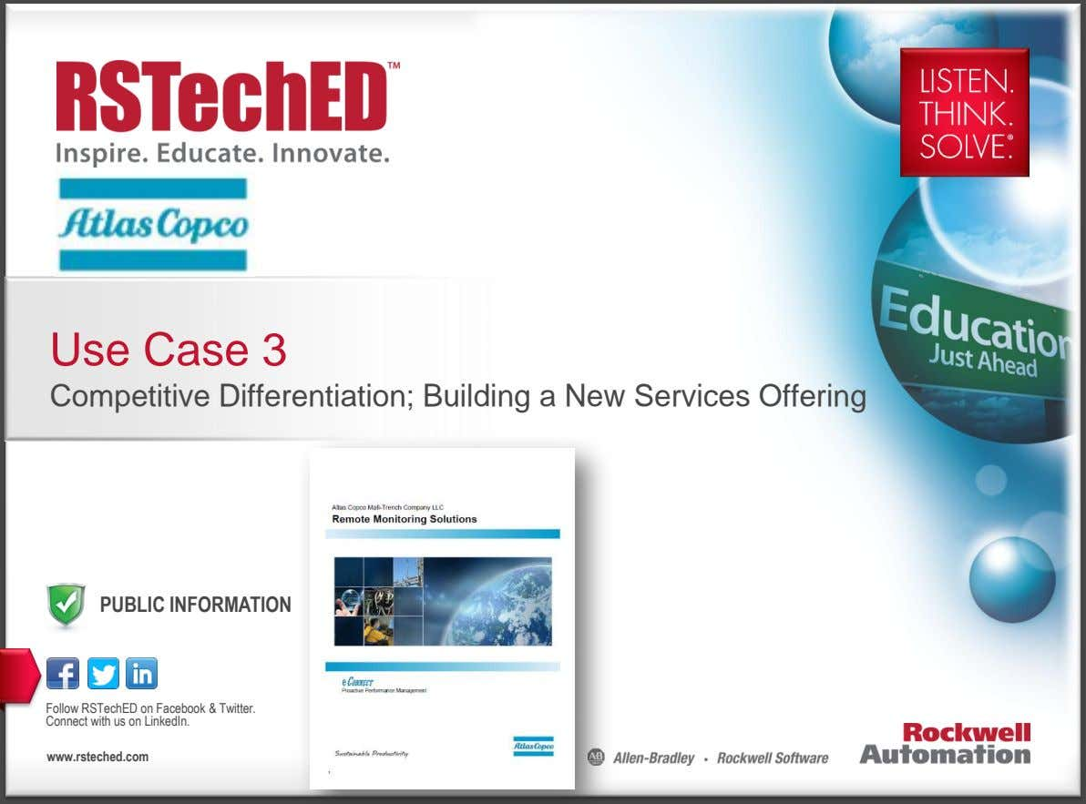 Use Case 3 Competitive Differentiation; Building a New Services Offering PUBLIC INFORMATION Follow RSTechED on
