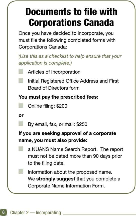 Documents to file with Corporations Canada Once you have decided to incorporate, you must file