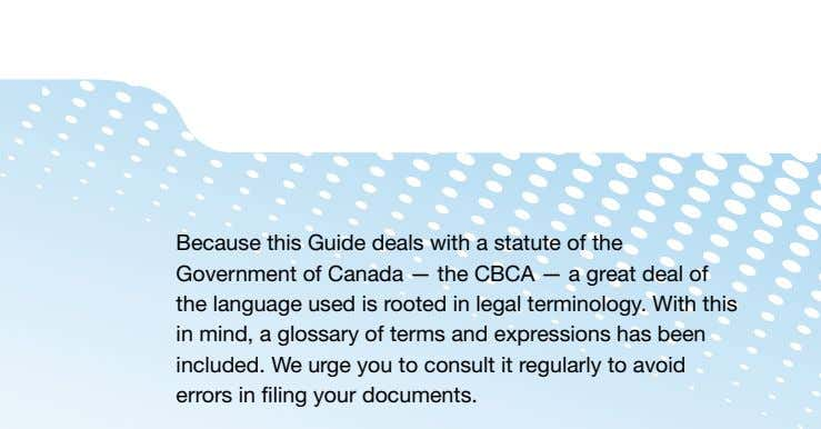Because this Guide deals with a statute of the Government of Canada — the CBCA