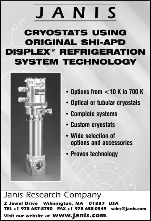 JANIS CRYOSTATS USING ORIGINAL SHI-APD DISPLEX TM REFRIGERATION SYSTEM TECHNOLOGY • Options from <10 K