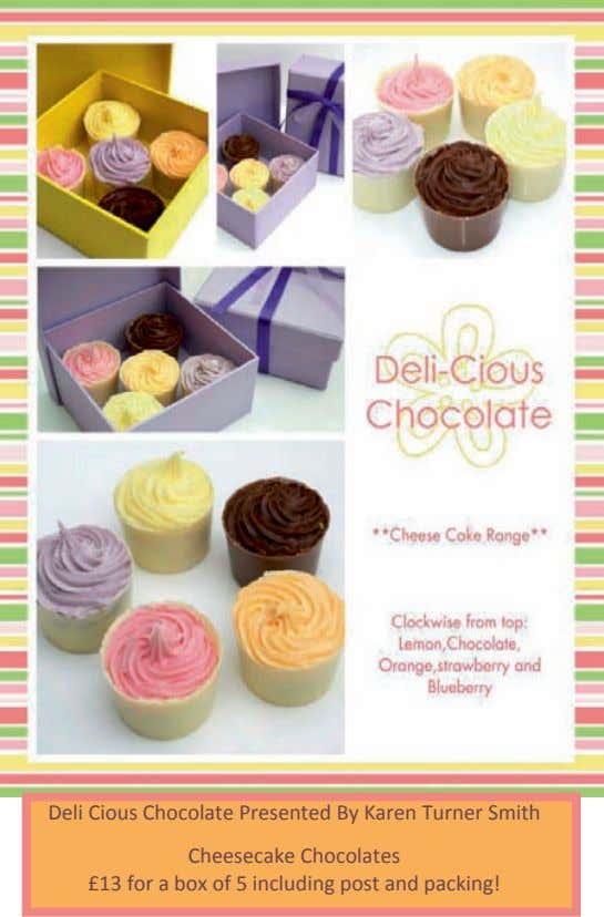 Deli Cious Chocolate Presented By Karen Turner Smith Cheesecake Chocolates £13 for a box of
