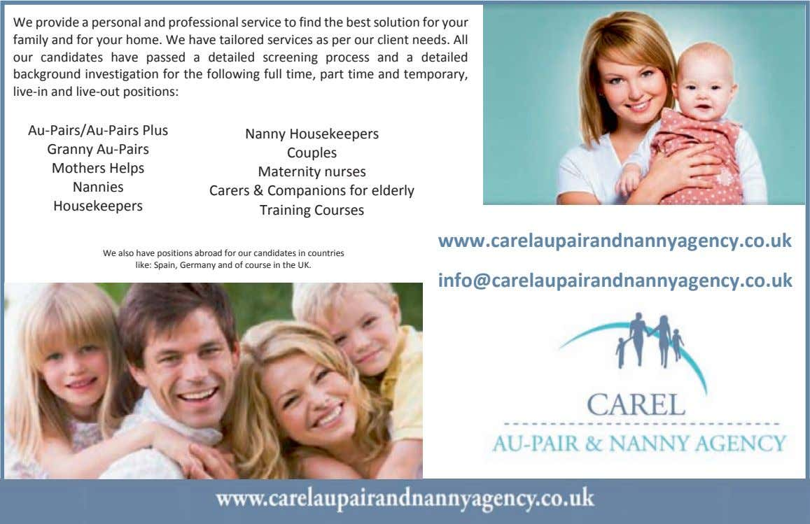 We provide a personal and professional service to find the best solution for your family
