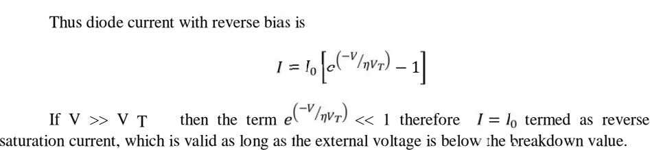 Thus diode current with reverse bias is = 1 If V >> V T then