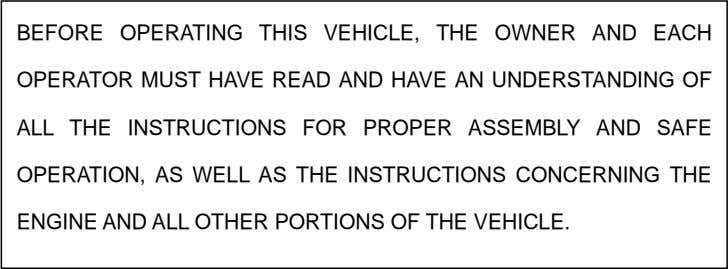 BEFORE OPERATING THIS VEHICLE, THE OWNER AND EACH OPERATOR MUST HAVE READ AND HAVE AN