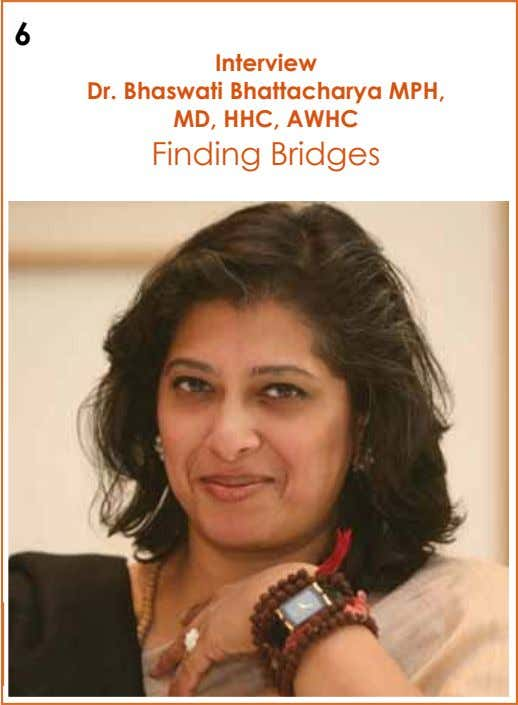 6 Interview Dr. Bhaswati Bhattacharya MPH, MD, HHC, AWHC Finding Bridges
