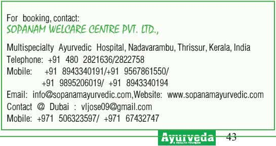 For booking, contact: Sopanam Welcare centre pvt. ltd., Multispecialty Ayurvedic Hospital, Nadavarambu, Thrissur,