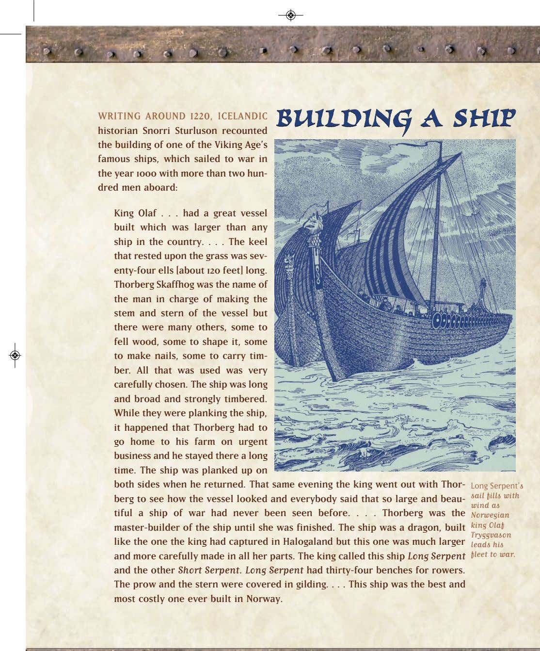 BUILDINGBUILDING AA SHIPSHIP WRITING AROUND 1220, ICELANDIC historian Snorri Sturluson recounted the building of one
