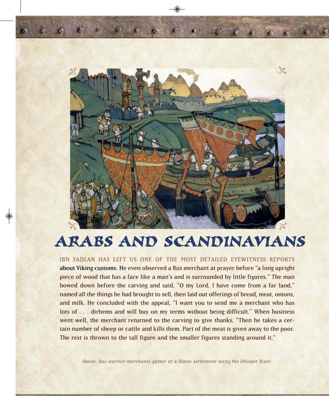 \ ARABSARABS ANDAND SCANDINAVIANSSCANDINAVIANS IBN FADLAN HAS LEFT US ONE OF THE MOST DETAILED EYEWITNESS