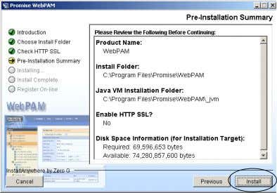 Click Install after viewing the Pre-Installation Summary. 7. When the installation is complete, click Next. 8.
