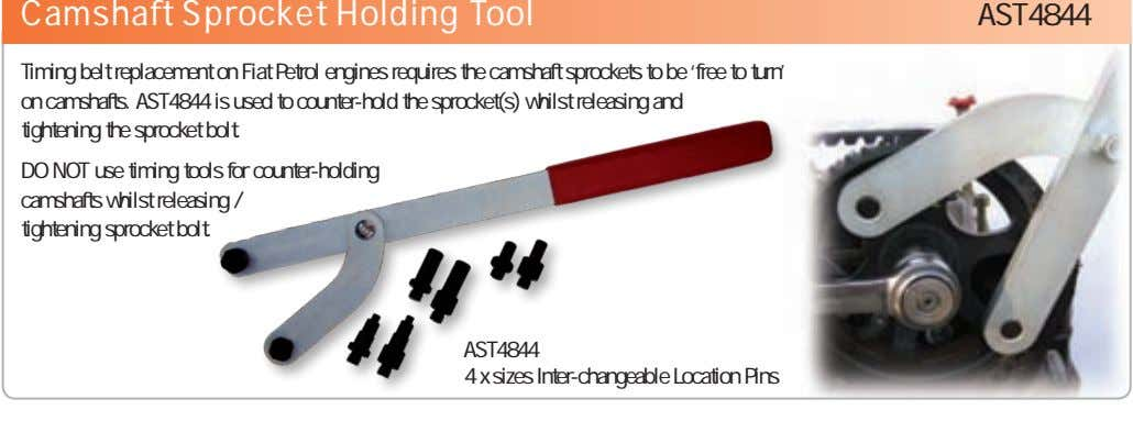 Camshaft Sprocket Holding Tool AST4844 Timing belt replacement on Fiat Petrol engines requires the camshaft