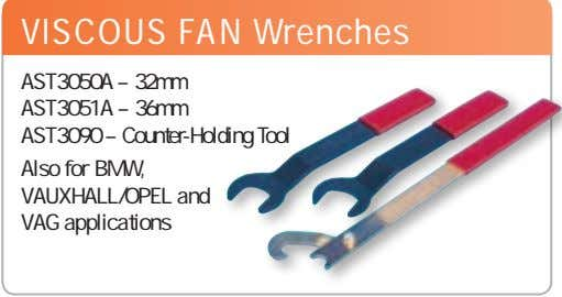 VISCOUS FAN Wrenches AST3050A – 32mm AST3051A – 36mm AST3090 – Counter-Holding Tool Also for