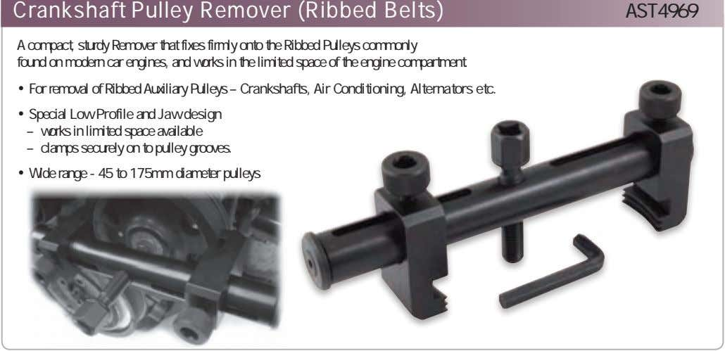 Crankshaft Pulley Remover (Ribbed Belts) AST4969 A compact, sturdy Remover that fixes firmly onto the