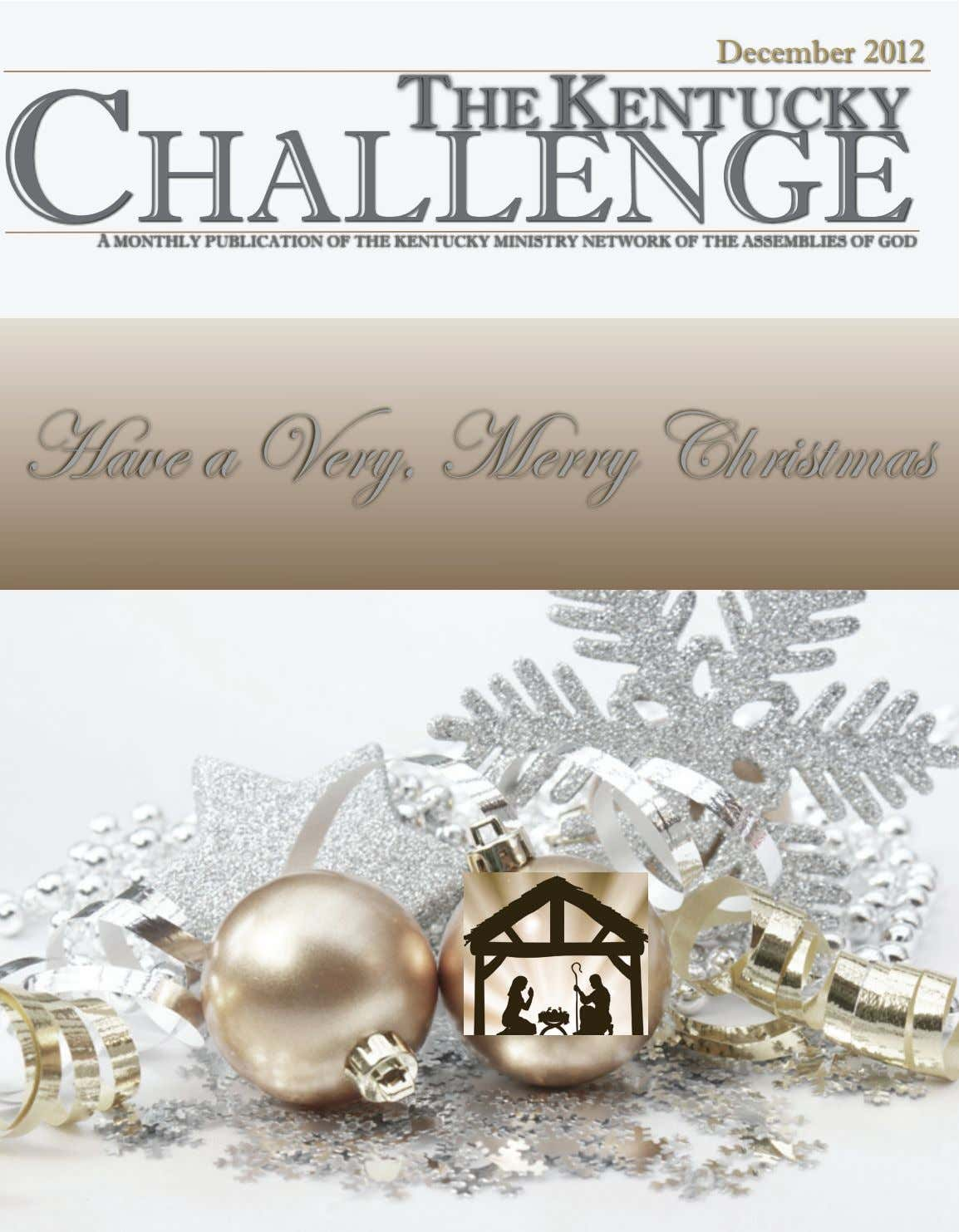 December 2012 T HE KENTUCKY C HALLENGE A MONTHLY PUBLICATION OF THE KENTUCKY MINISTRY NETWORK OF