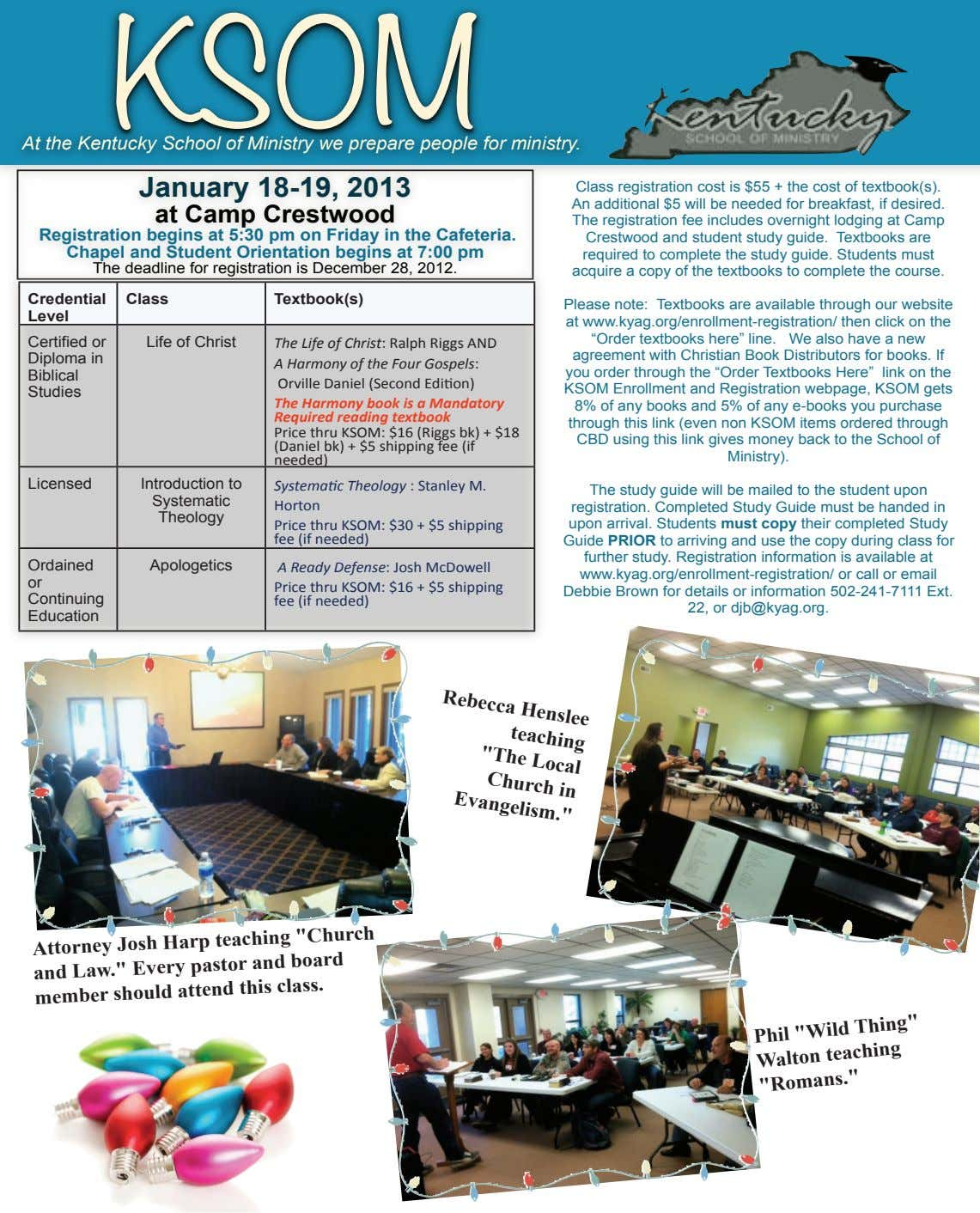 KSOM At the Kentucky School of Ministry we prepare people for ministry. January 18-19, 2013 Class