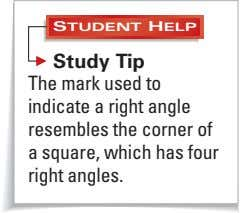 STUDENT HELP Study Tip The mark used to indicate a right angle resembles the corner
