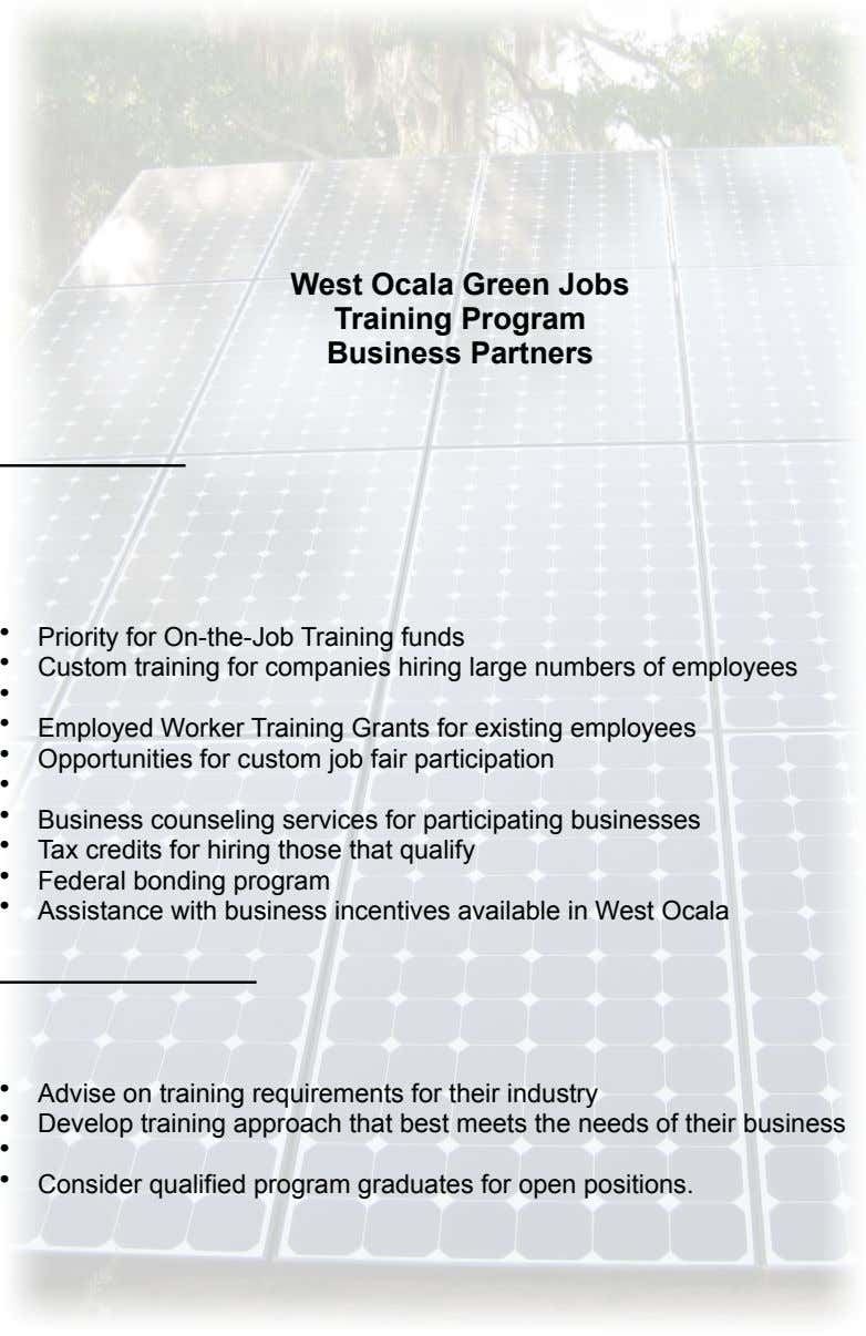 West Ocala Green Jobs Training Program Business Partners • Priority for On-the-Job Training funds •