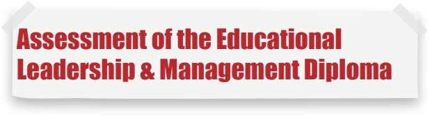 Assessment of the Educational Leadership & Management Diploma