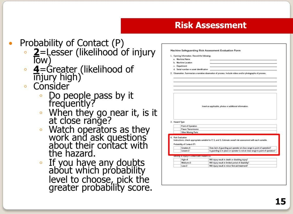 Risk Assessment  Probability of Contact (P) ◦ 2=Lesser (likelihood of injury low) ◦ 4=Greater