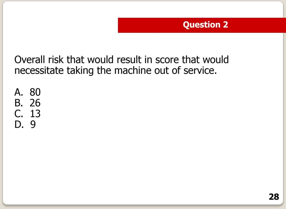 Question 2 Overall risk that would result in score that would necessitate taking the machine