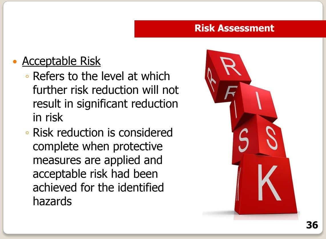 Risk Assessment  Acceptable Risk ◦ Refers to the level at which further risk reduction