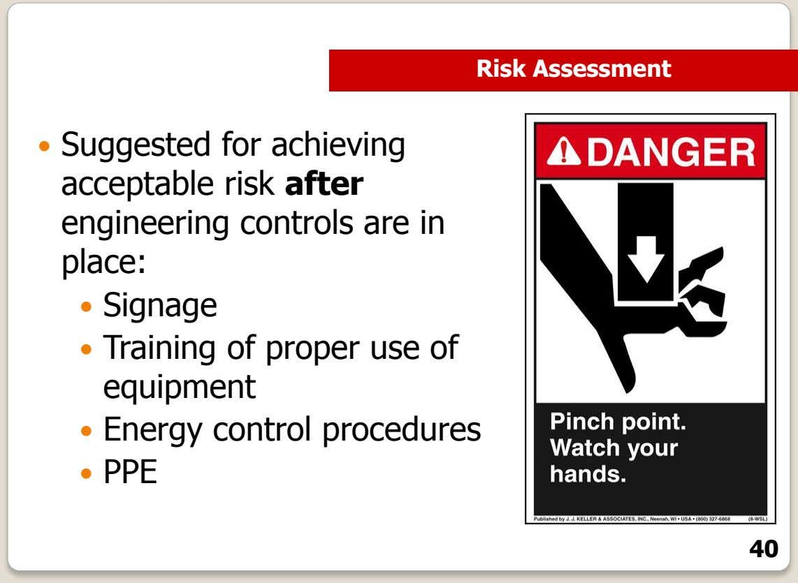 Risk Assessment  Suggested for achieving acceptable risk after engineering controls are in place: 