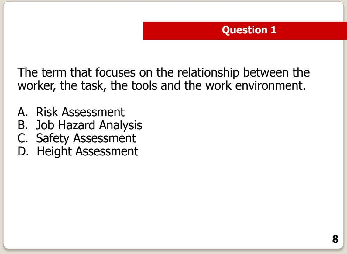 Question 1 The term that focuses on the relationship between the worker, the task, the