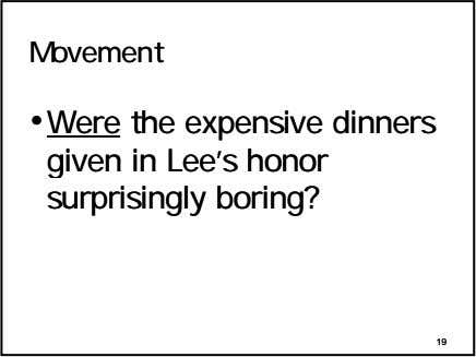 MovementMovement ••WereWere thethe expensiveexpensive dinnersdinners givengiven inin Lee'sLee's honorhonor