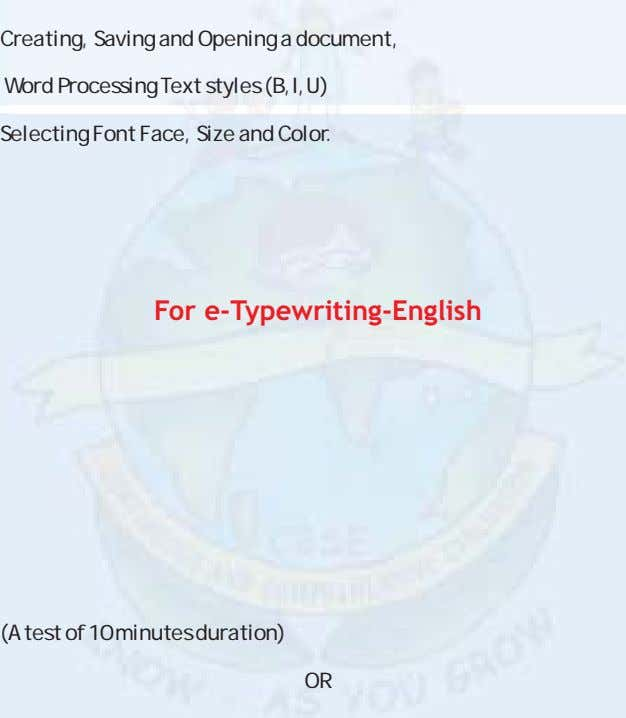Creating, Saving and Opening a document, Word Processing Text styles (B,I,U) Selecting Font Face, Size