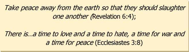 Take peace away from the earth so that they should slaughter one another (Revelation 6:4);