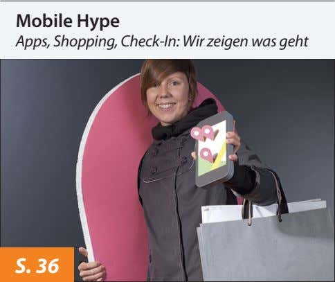 Mobile Hype Apps, Shopping, Check-In: Wir zeigen was geht S. 36