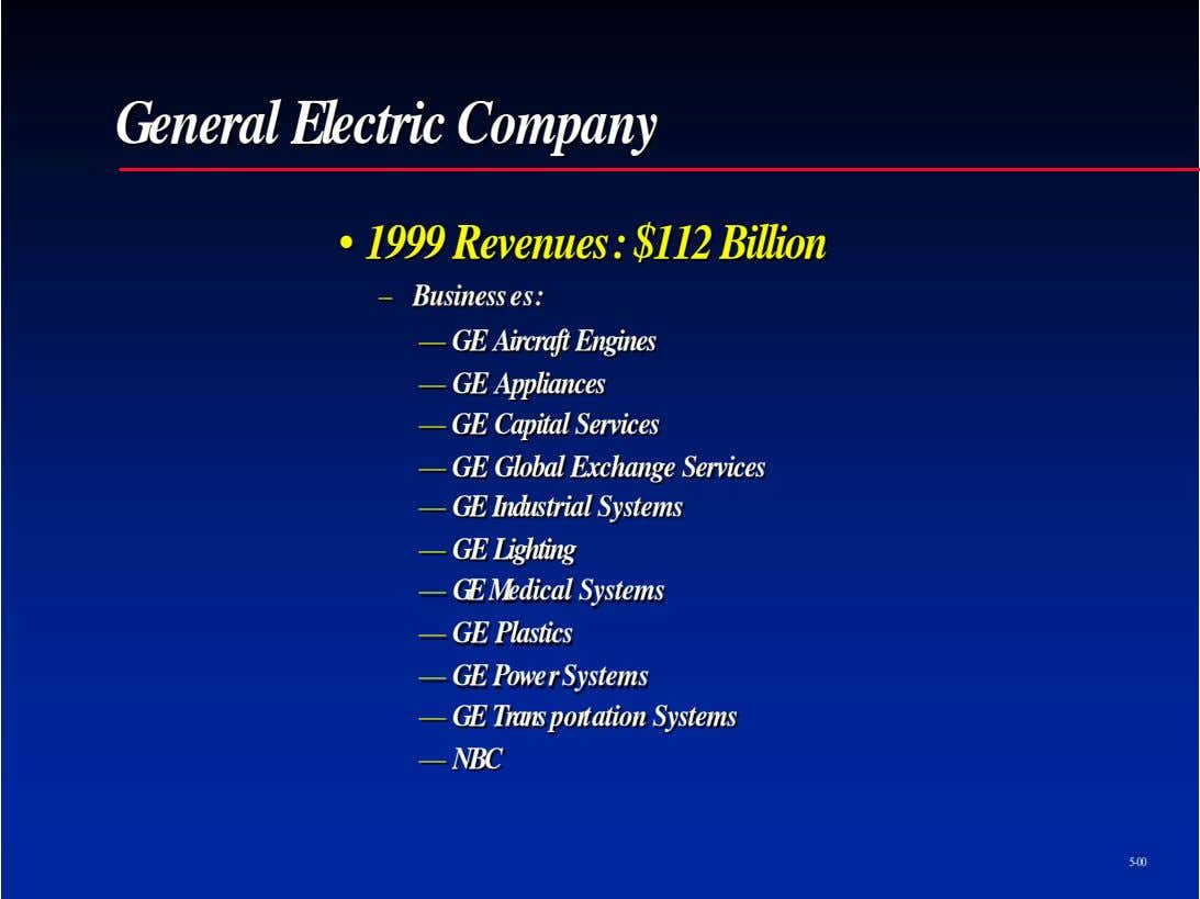 GE CRD GGeneraleneral ElElectricectric CompanyCompany • • 1999 Revenues: $112 Billion 1999 Revenues: $112 Billion