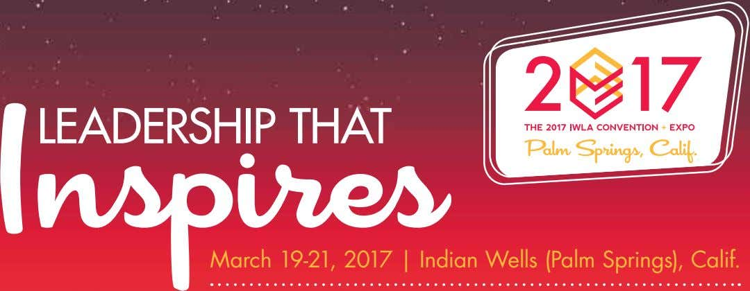 LEADERSHIP THAT March 19-21, 2017 | Indian Wells (Palm Springs), Calif.