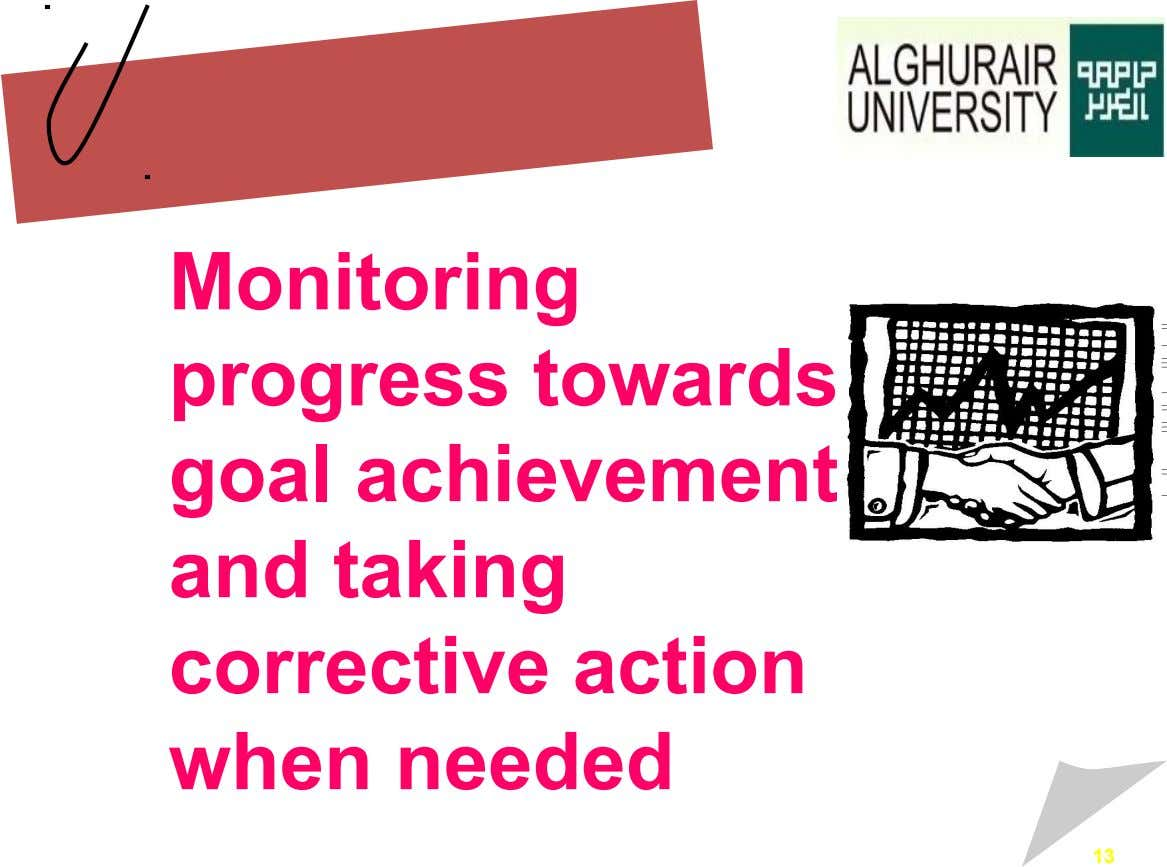 Monitoring progress towards goal achievement and taking corrective action when needed 13