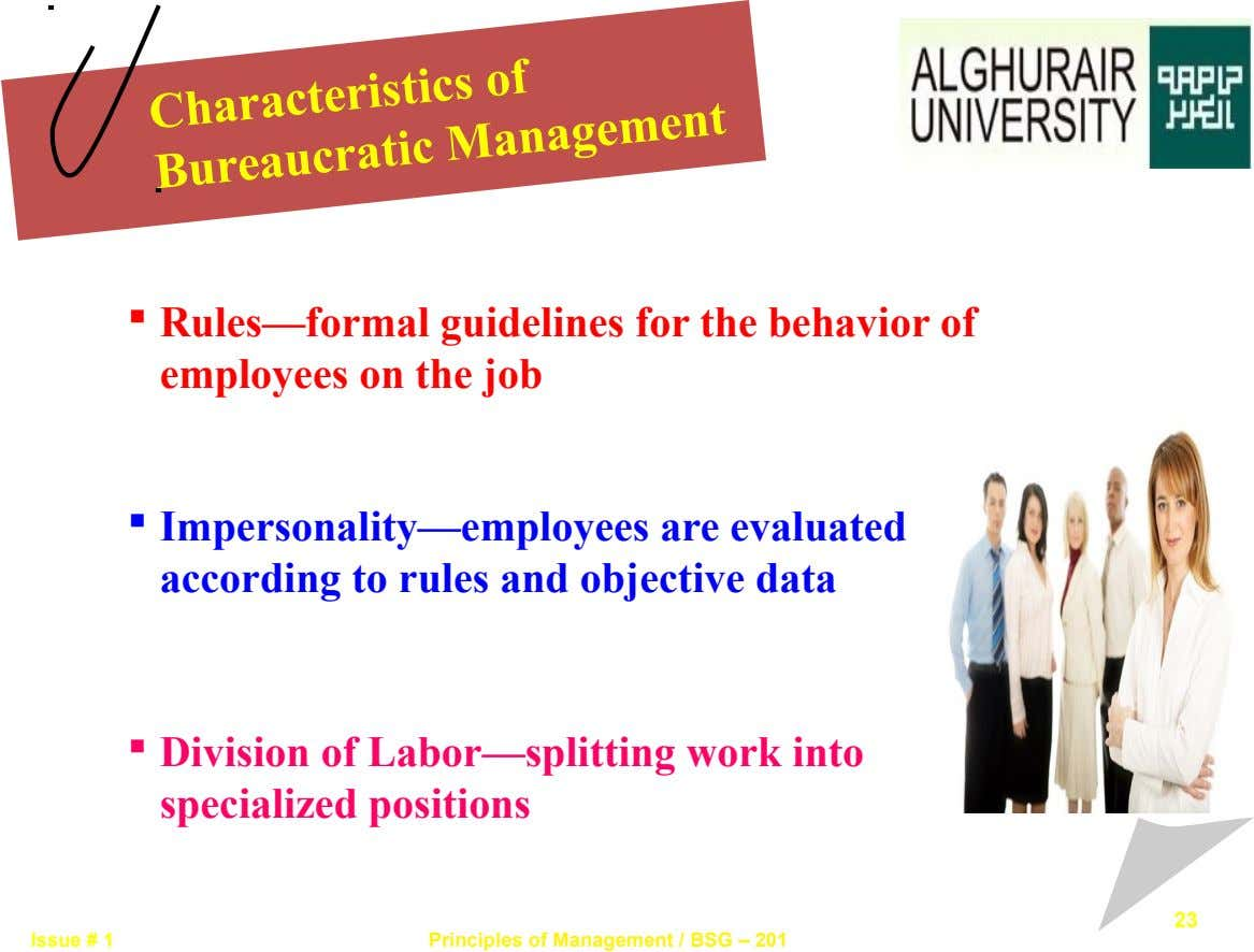 Characteristics of Bureaucratic Management  Rules—formal guidelines for the behavior of employees on the job 