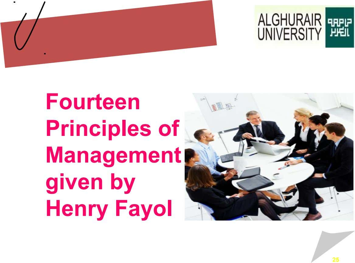 Fourteen Principles of Management given by Henry Fayol 25